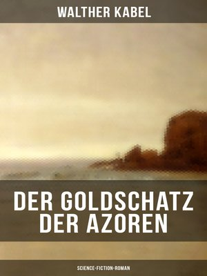 cover image of Der Goldschatz der Azoren (Science-Fiction-Roman)