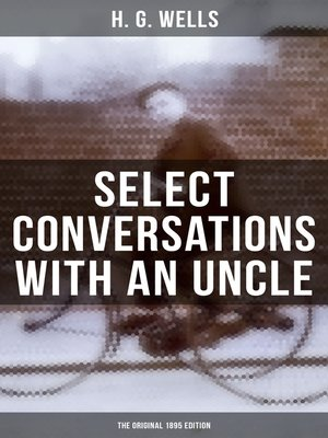 cover image of SELECT CONVERSATIONS WITH AN UNCLE (The Original 1895 edition)