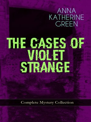 cover image of The Cases of Violet Strange--Complete Mystery Collection