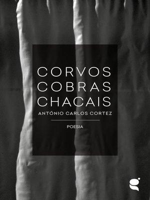 cover image of Corvos Cobras Chacais
