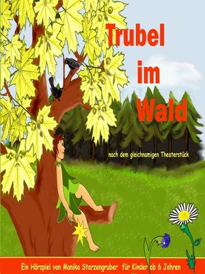cover image of Trubel Im Wald--Nach Dem Gleichnamigen Theaterstück