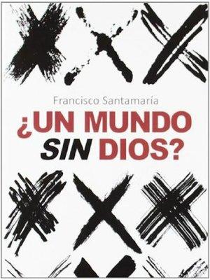 cover image of ¿Un mundo sin Dios?
