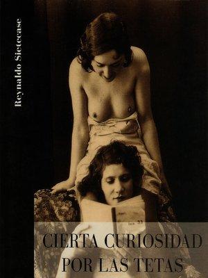 cover image of Cierta Curiosidad por las Tetas