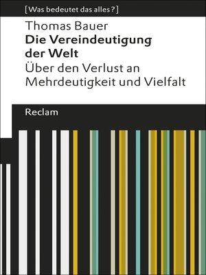 cover image of Die Vereindeutigung der Welt