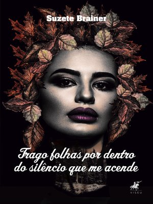 cover image of Trago folhas por dentro do silêncio que me acende
