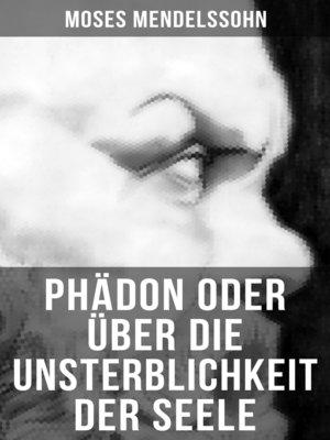 cover image of Phädon oder über die Unsterblichkeit der Seele