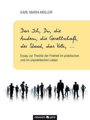 cover image of Das Ich, Du, die Andern, die Gesellschaft, der Staat, das Volk, ...