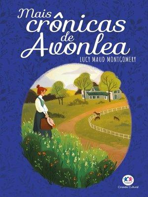 cover image of Mais Crônicas de Avonlea