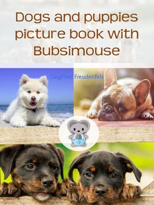 cover image of Bubsimouse Picture book of the dogs