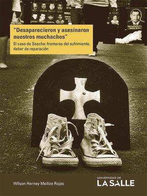 """cover image of """"Desaparecieron y asesinaron nuestros muchachos"""""""