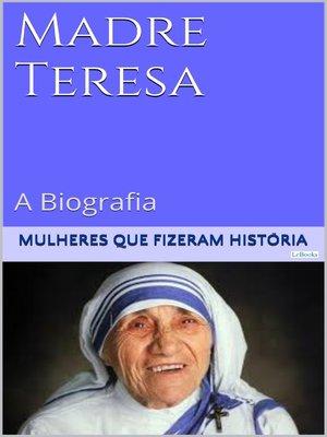 cover image of Madre Teresa de Calcutá--A Biografia