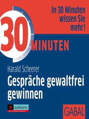 cover image of 30 Minuten Gespräche gewaltfrei gewinnnen