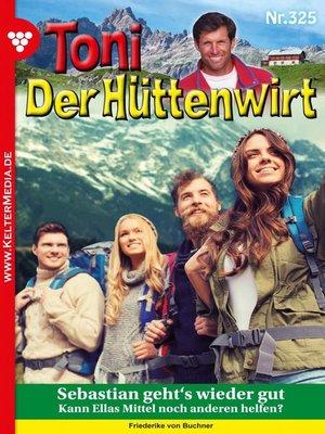 cover image of Toni der Hüttenwirt (ab 301) 325 – Heimatroman