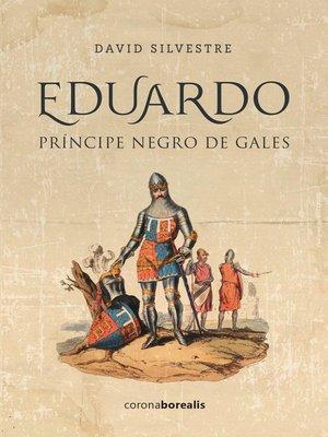 cover image of Eduardo, príncipe negro de Gales