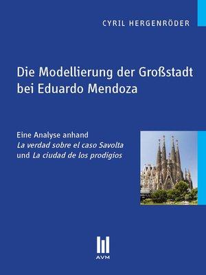 cover image of Die Modellierung der Großstadt bei Eduardo Mendoza
