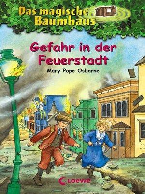 cover image of Das magische Baumhaus 21--Gefahr in der Feuerstadt