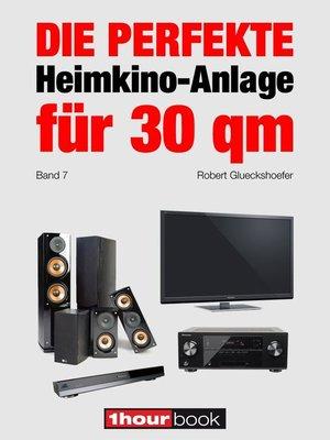 cover image of Die perfekte Heimkino-Anlage für 30 qm (Band 7)