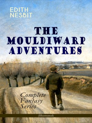 cover image of THE MOULDIWARP ADVENTURES – Complete Fantasy Series (Illustrated)