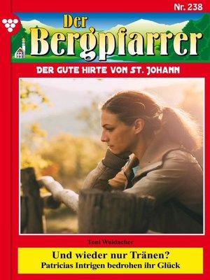 cover image of Der Bergpfarrer 238 – Heimatroman