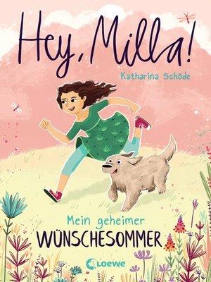 cover image of Hey, Milla! (Band 1)--Mein geheimer Wünschesommer