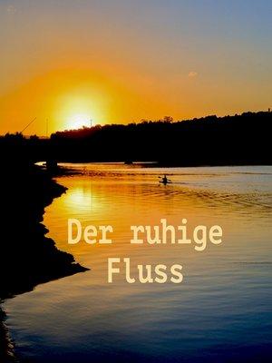 cover image of Der ruhige Fluss