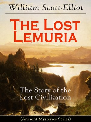 cover image of The Lost Lemuria--The Story of the Lost Civilization (Ancient Mysteries Series)