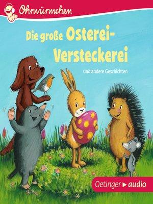 cover image of Ohrwürmchen. Die große Osterei-Versteckerei und andere Geschichten