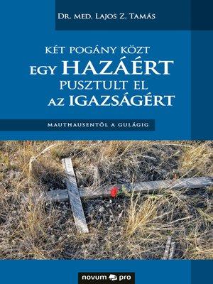 cover image of Két pogány közt egy hazáért pusztult el az igazságért