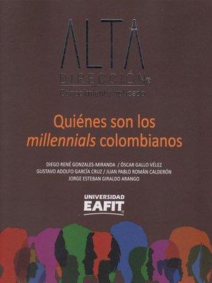 cover image of Quiénes son los millennials colombianos