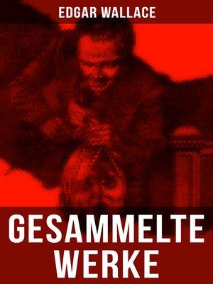 cover image of Gesammelte Werke von Edgar Wallace