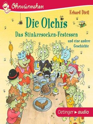 cover image of OHRWÜRMCHEN Die Olchis. Das Stinkersocken-Festessen und eine weitere Geschichte