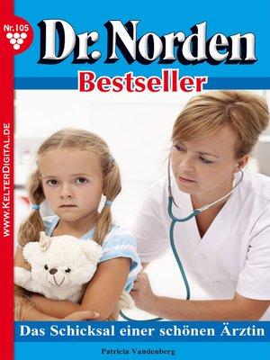 cover image of Dr. Norden Bestseller 105 – Arztroman