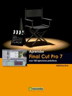 cover image of Aprender Final Cut Pro 7 con 100 ejercicios prácticos