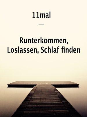 cover image of Lass doch mal locker! 11mal Runterkommen, Loslassen, Schlaf finden
