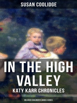 cover image of IN THE HIGH VALLEY--Katy Karr Chronicles (Beloved Children's Books Series)