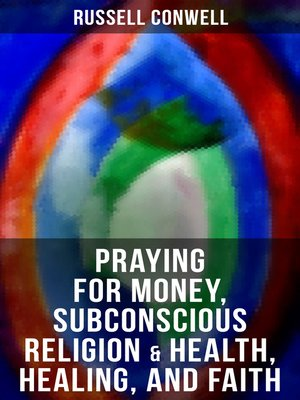 cover image of Praying for Money, Subconscious Religion & Health, Healing, and Faith