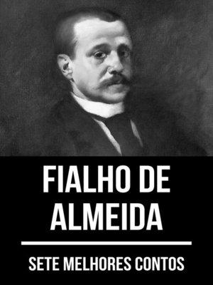 cover image of 7 melhores contos de Fialho de Almeida
