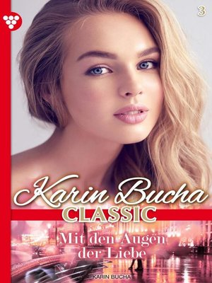 cover image of Karin Bucha Classic 3 – Liebesroman