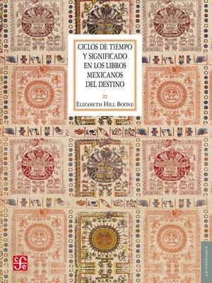 cover image of Ciclos de tiempo y significado en los libros mexicanos del destino