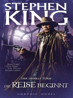 cover image of Stephen Kings Der dunkle Turm, Band 6--Die Reise beginnt