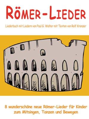 cover image of Römer-Lieder--8 wunderschöne neue Römer-Lieder für Kinder zum Mitsingen, Tanzen und Bewegen
