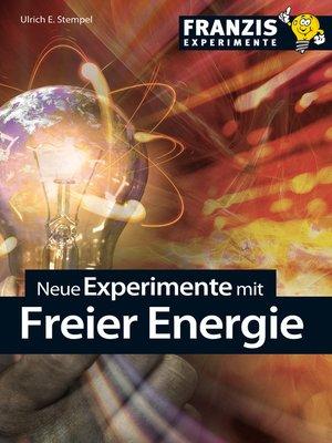 cover image of Neue Experimente mit Freier Energie