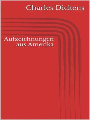 cover image of Aufzeichnungen aus Amerika