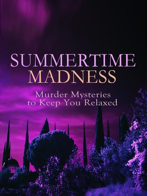 cover image of SUMMERTIME MADNESS – Murder Mysteries to Keep You Relaxed