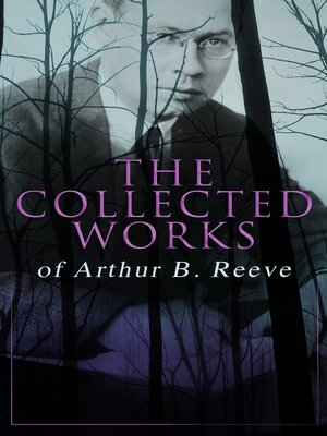 cover image of The Collected Works of Arthur B. Reeve