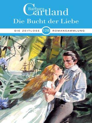 cover image of Die Bucht der Liebe