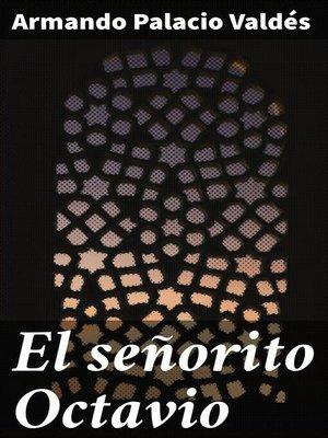 cover image of El señorito Octavio