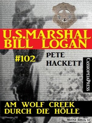 cover image of Am Wolf Creek durch die Hölle (U.S.Marshal Bill Logan, Band 102)