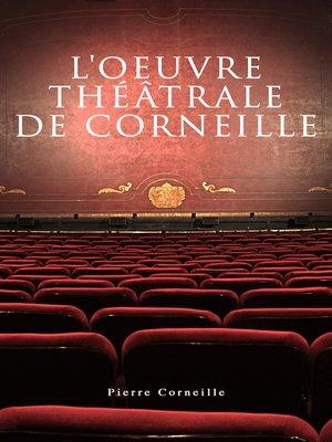 cover image of L'oeuvre théâtrale de Corneille