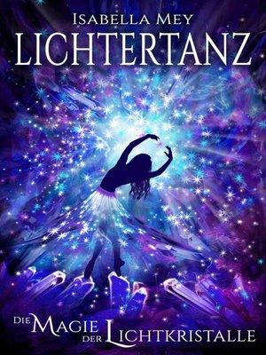 cover image of Die Magie der Lichtkristalle